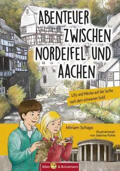 Abenteuer zwischen Nordeifel und Aachen - Lilly und Nikolas auf der Suche nach dem schwarzen Gold