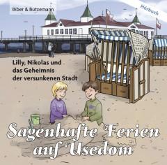 Sagenhafte Ferien auf Usedom – Lilly, Nikolas und das Geheimnis der versunkenen Stadt