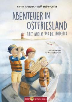 Abenteuer in Ostfriesland - Lilly, Nikolas und die Likedeeler