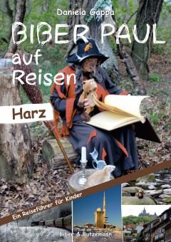 Biber Paul auf Reisen - Harz
