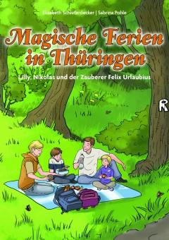 Magische Ferien in Thüringen – Lilly, Nikolas und der Zauberer Felix Urlaubius