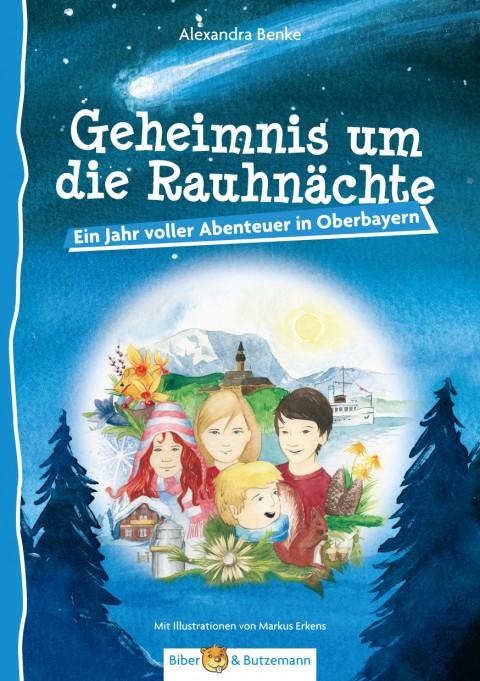 Geheimnis um die Rauhnächte - Ein Jahr voller Abenteuer in Oberbayern