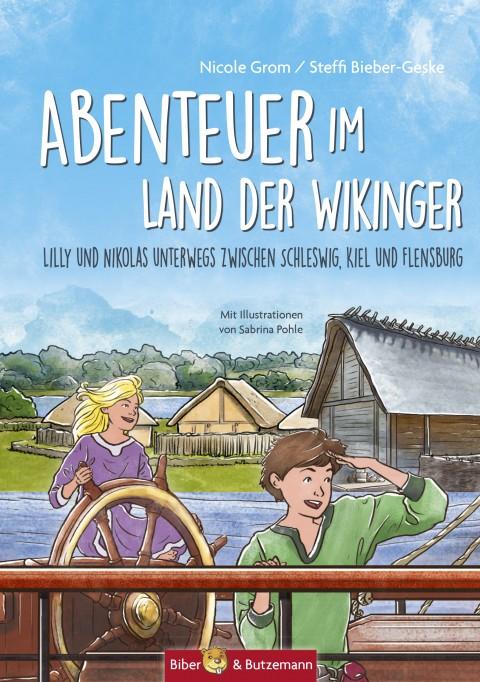 Abenteuer im Land der Wikinger - Lilly und Nikolas unterwegs zwischen Schleswig, Kiel und Flensburg