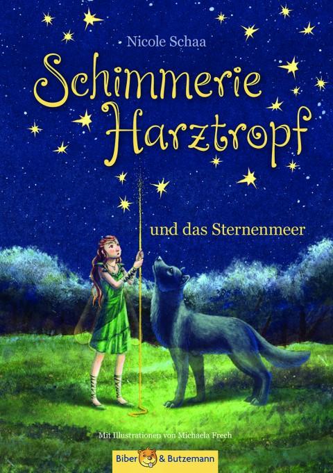 Schimmerie Harztropf und das Sternenmeer – Eine magische Feensage aus dem Hasselbachtal
