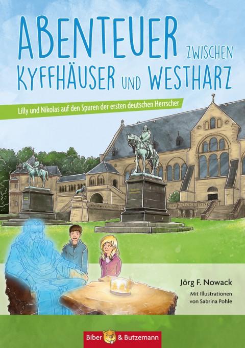 Abenteuer zwischen Kyffhäuser und Westharz – Lilly und Nikolas auf den Spuren der ersten deutschen Herrscher