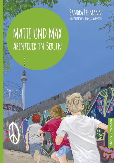 Matti und Max – Abenteuer in Berlin