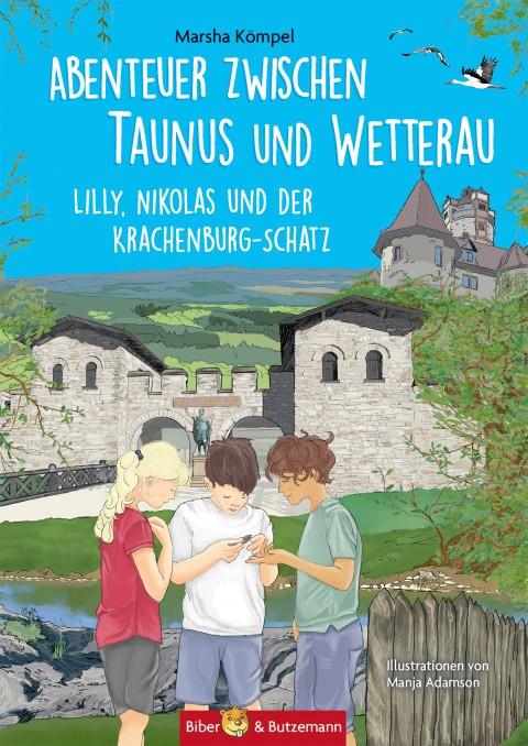 Abenteuer zwischen Taunus und Wetterau - Lilly, Nikolas und der Krachenburg-Schatz