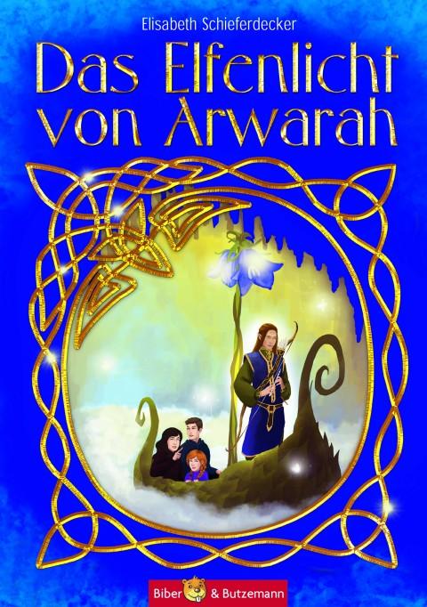 Das Elfenlicht von Arwarah – ein fantastischer Thüringen-Roman